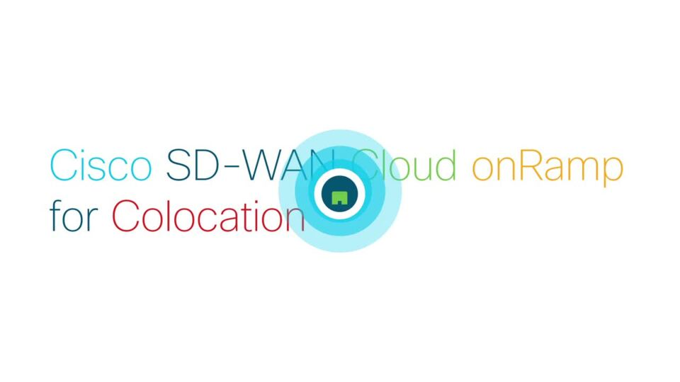 Simplify multi-cloud access and security with Cisco SD-WAN Cloud OnRamp for  CoLocation