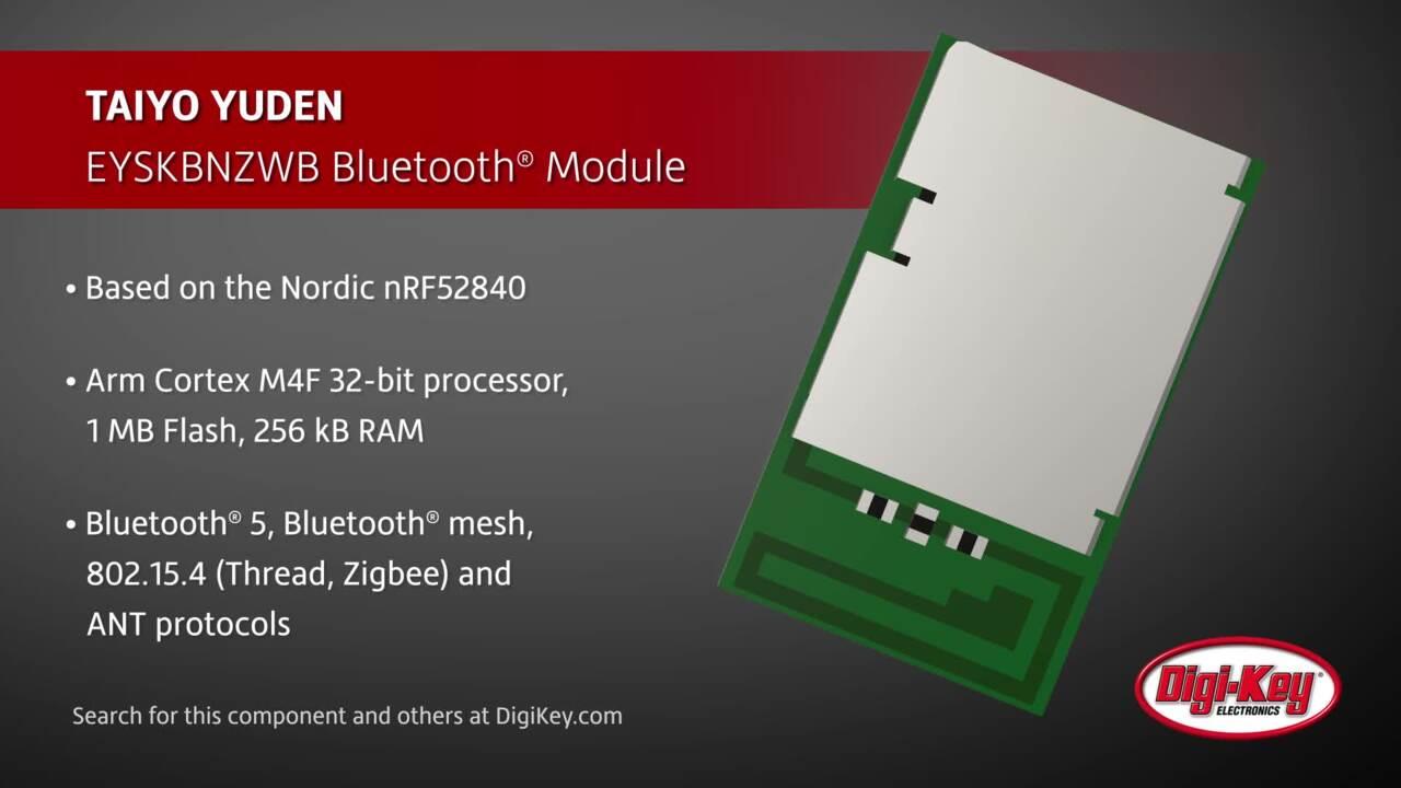 TAIYO YUDEN EYSKBNZWB Bluetooth Module | Digi-Key Daily