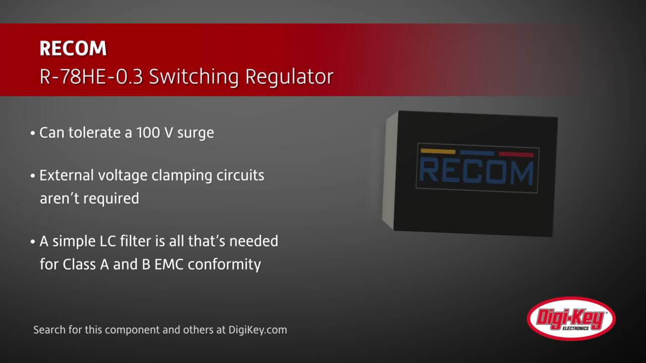 RECOM-R-78HE-0.3 Switching Regulator | Digi-Key Daily