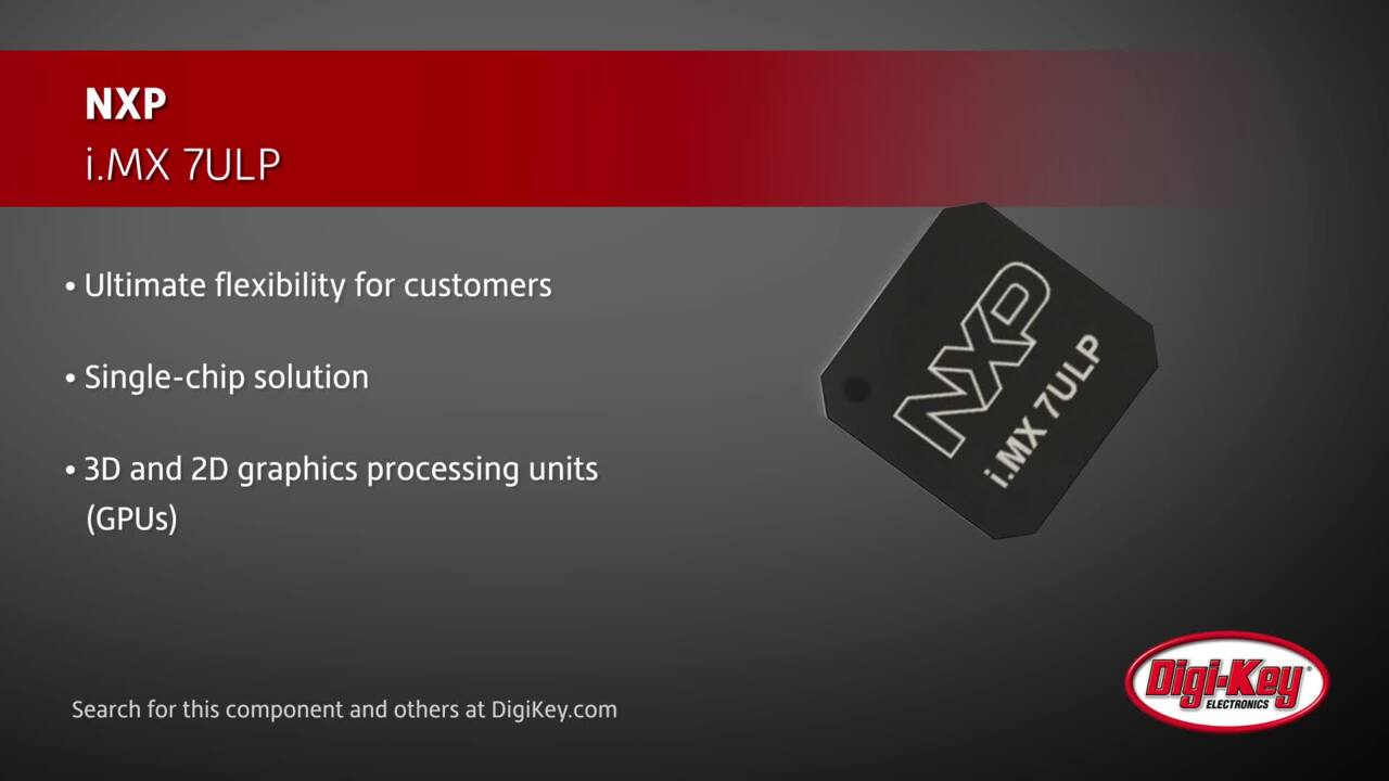 NXP i.MX 7ULP | Digi-Key Daily