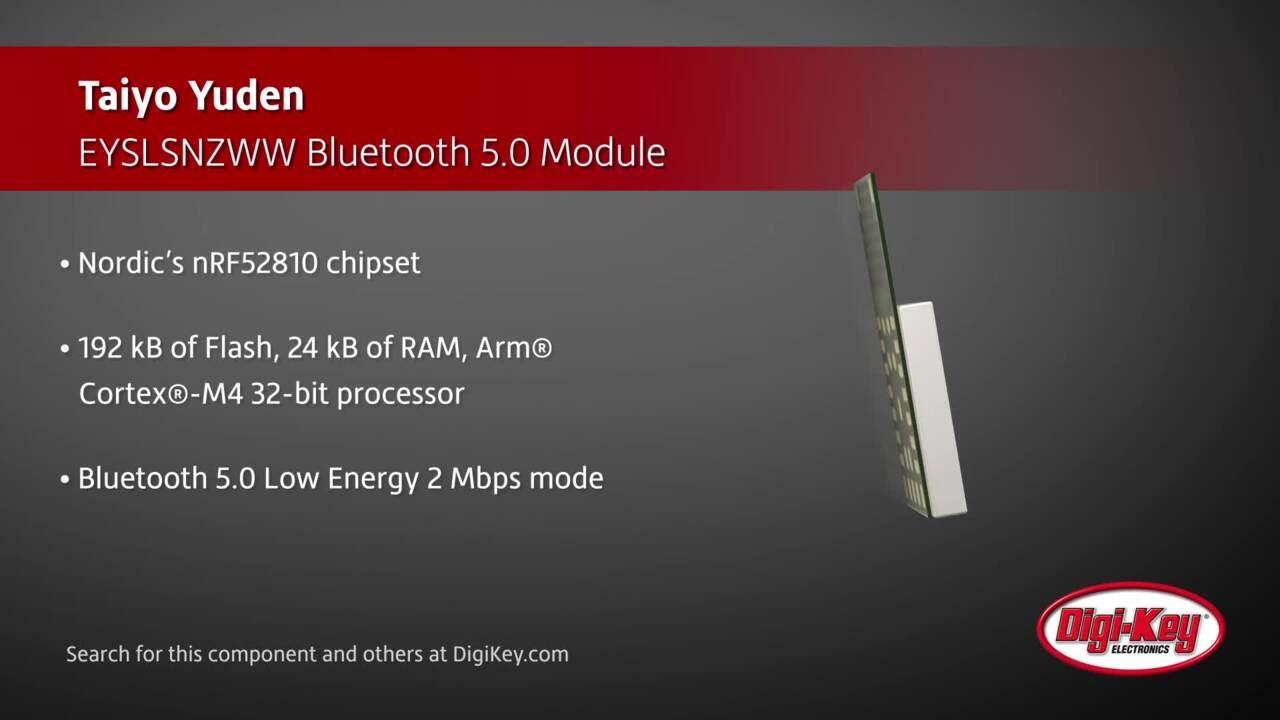 TAIYO YUDEN EYSLSNZWW Bluetooth Low Energy Module   Digi-Key Daily