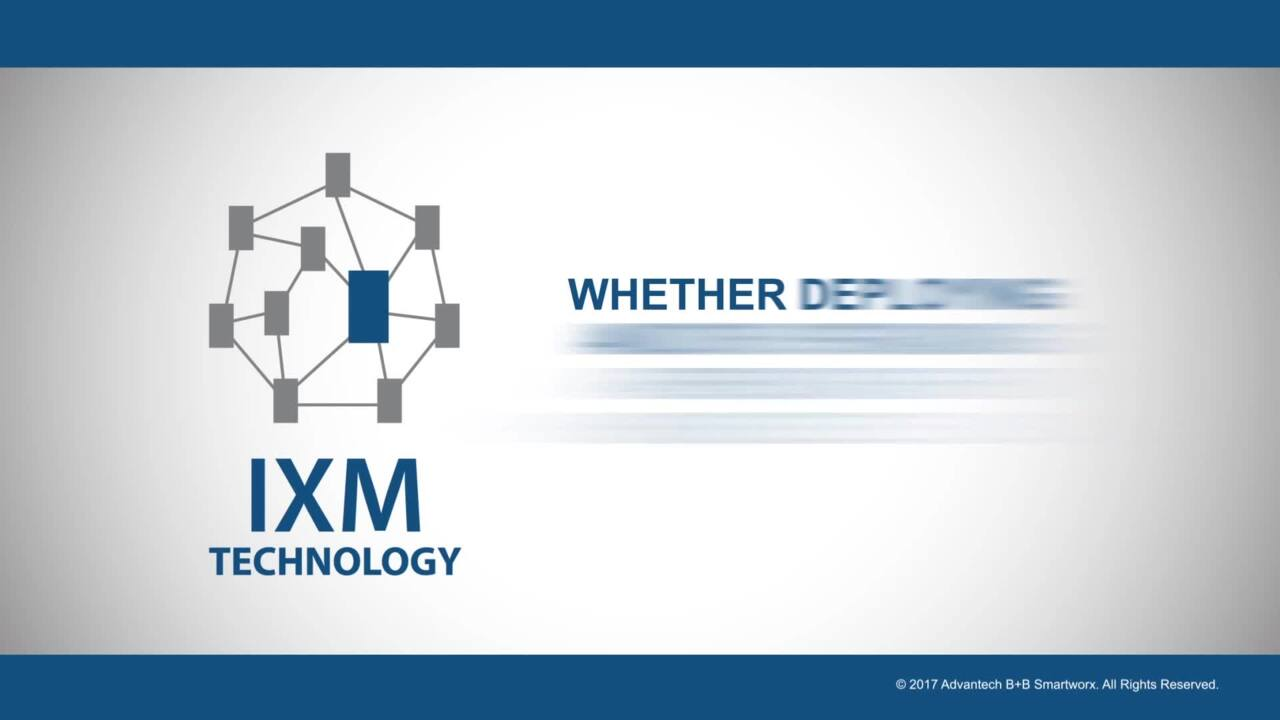 IXM Technology: Intelligent Provisioning for ease of network deployment