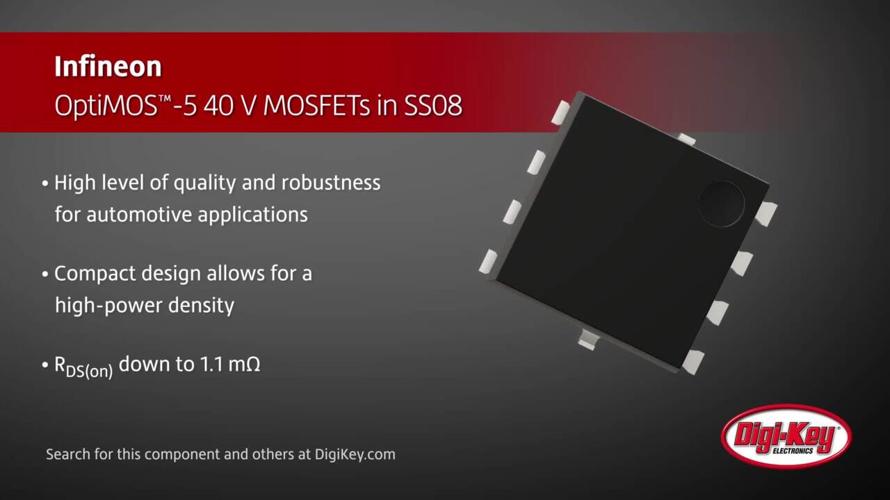 Infineon OptiMOS™-5 40 V MOSFETs in SS08 | Digi-Key Daily