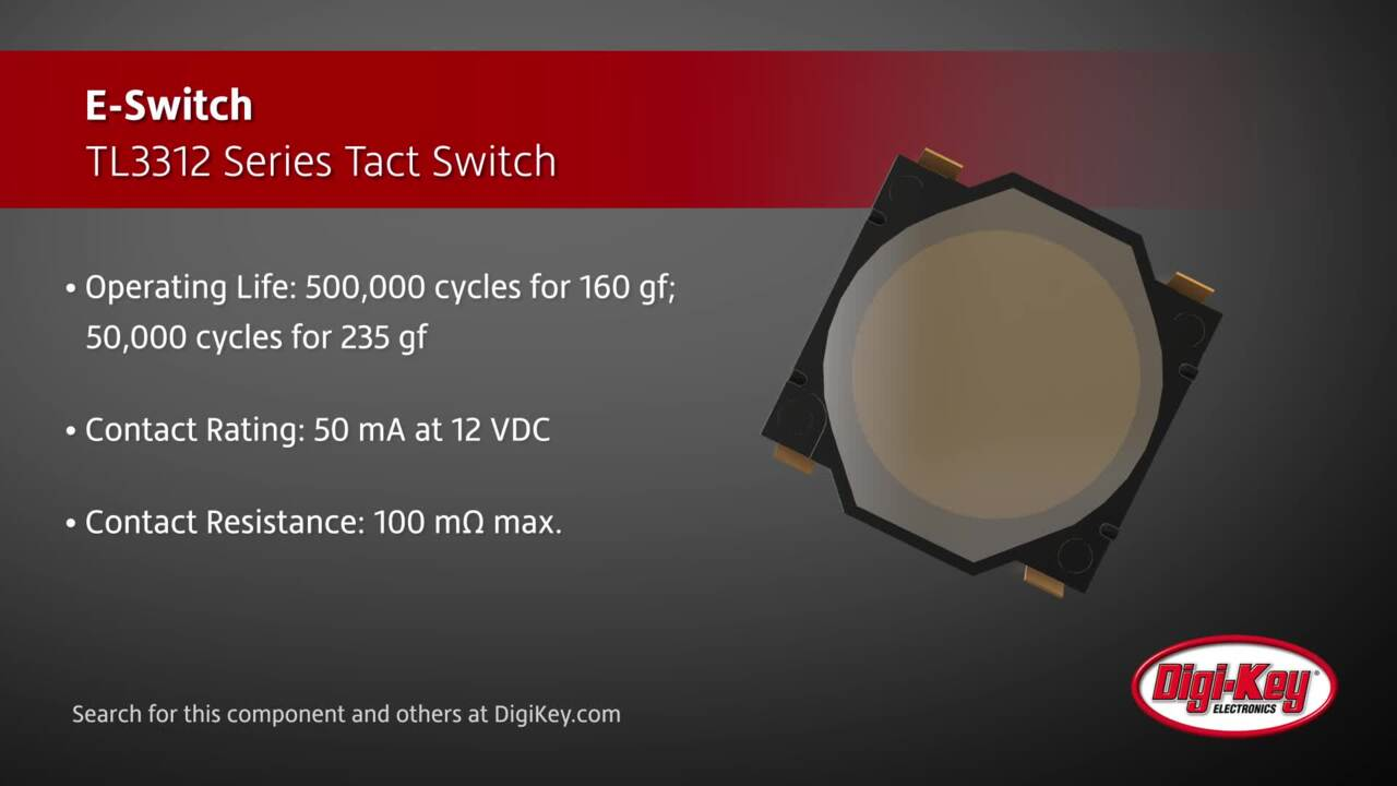 E-Switch TL3312 Series Tact Switch | Digi-Key Daily