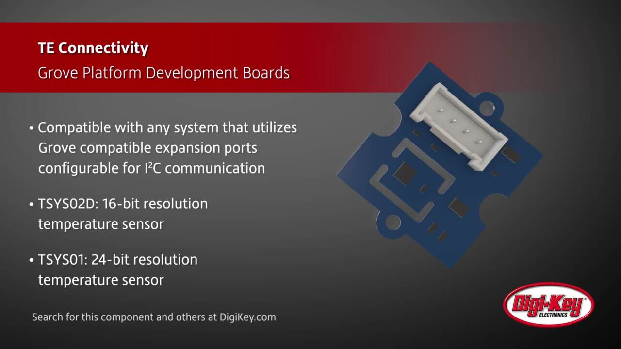 TE Connectivity Grove Platform Development Boards | Digi-Key Daily