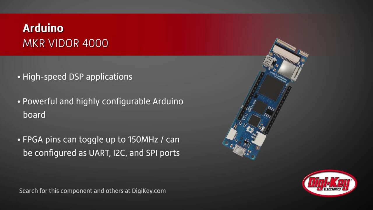 Arduino MKR VIDOR 4000 | Digi-Key Daily