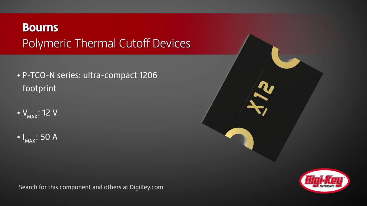 Bourns Polymeric Thermal Cutoff Devices | Digi-Key Daily