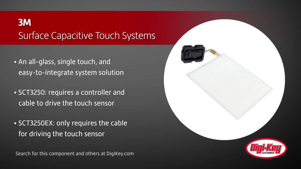 3M Surface Capacitive Touch Systems | Digi-Key Daily