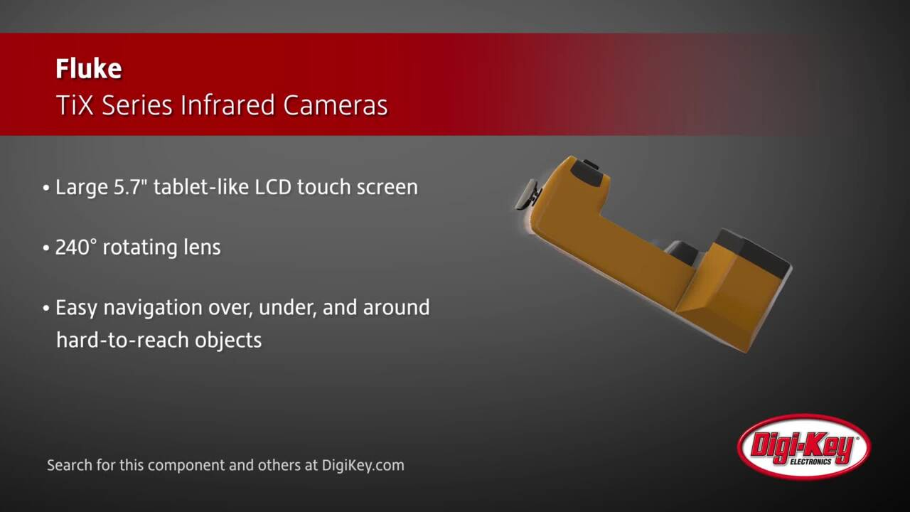 Fluke TiX Series Infrared Cameras | Digi-Key Daily