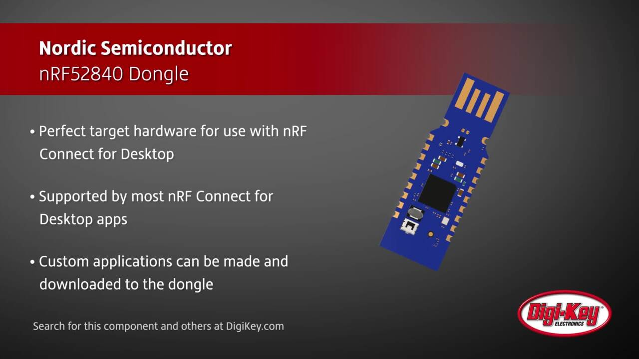 Nordic Semiconductor nRF52840 Dongle | Digi-Key Daily