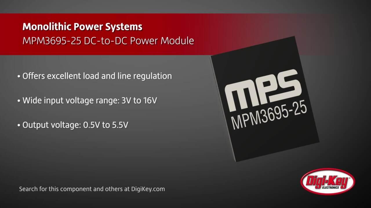 Monolithic Power Systems MPM3695-25 Power Module | Digi-Key Daily