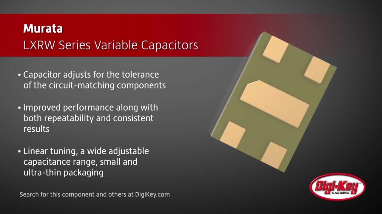 Murata LXRW Series Variable Capacitors | Digi-Key Daily