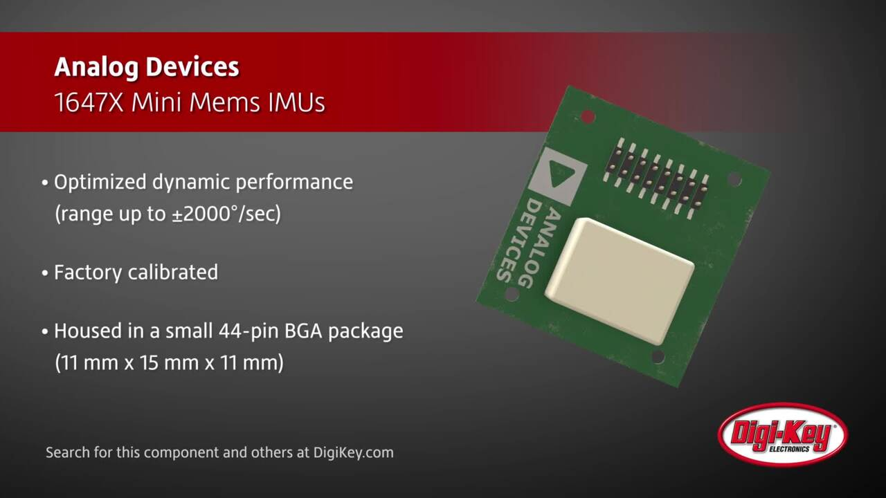 Analog Devices 1647X Mini Mems IMUs | Digi-Key Daily