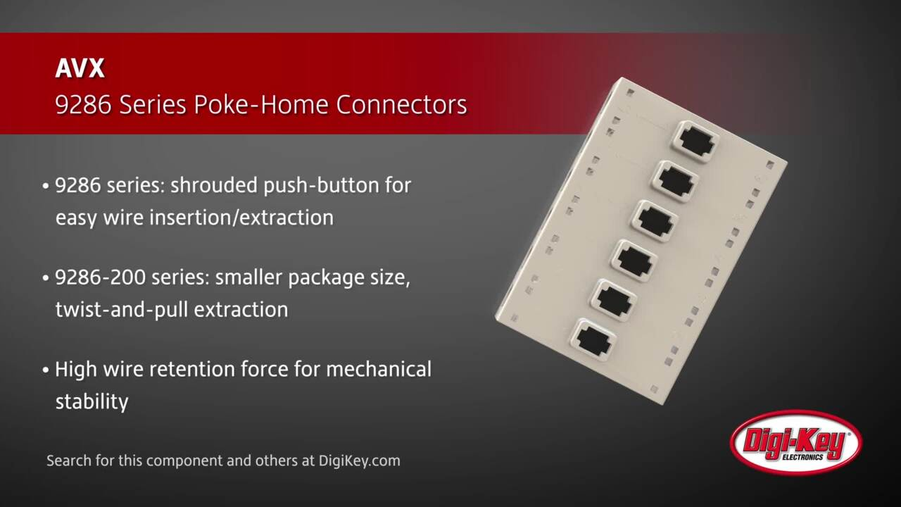 AVX 9286 Series Poke-Home Connectors | Digi-Key Daily