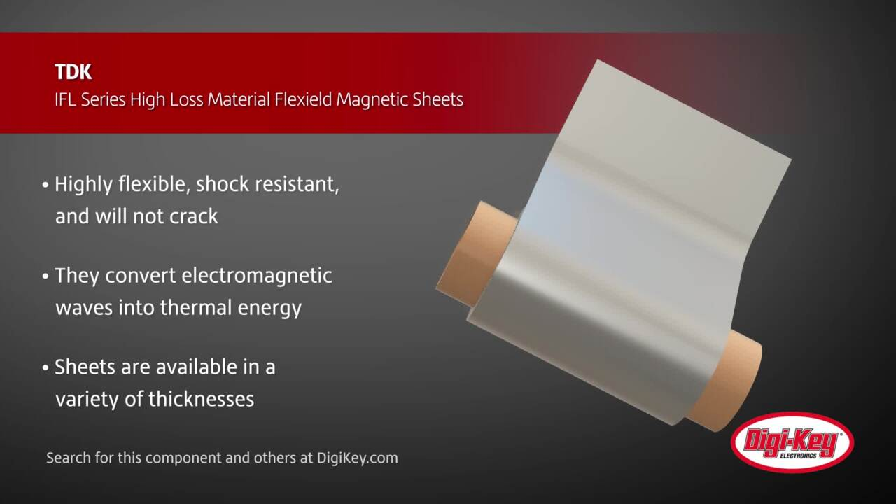 TDK IFL Series Flexield Magnetic Sheets | Digi-Key Daily