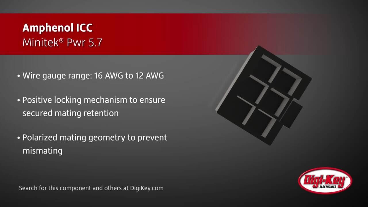 Amphenol ICC Minitek® Pwr 5.7   Digi-Key Daily