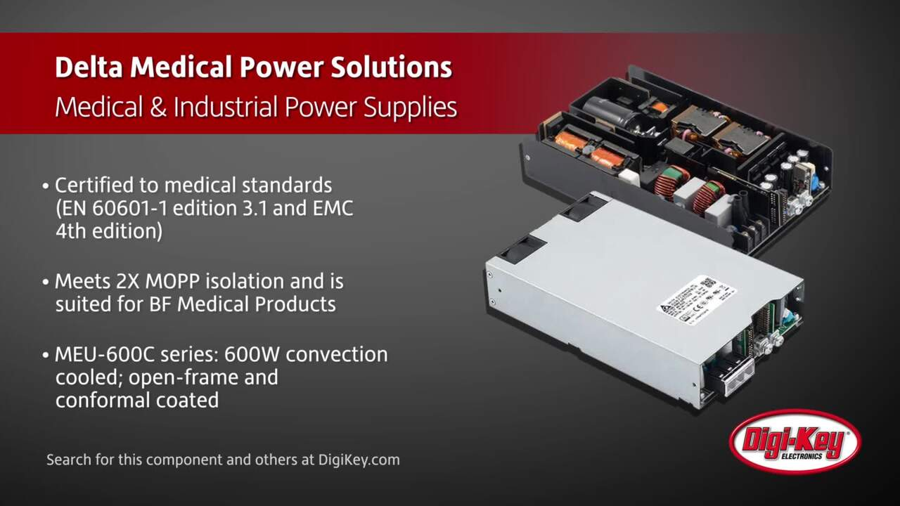 Delta Medical Power Solutions Medical & Industrial Power Supplies | Digi-Key Daily