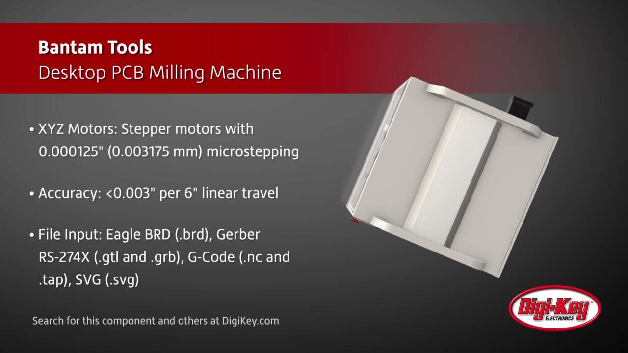 Bantam Tools Desktop PCB Milling Machine | Digi-Key Daily