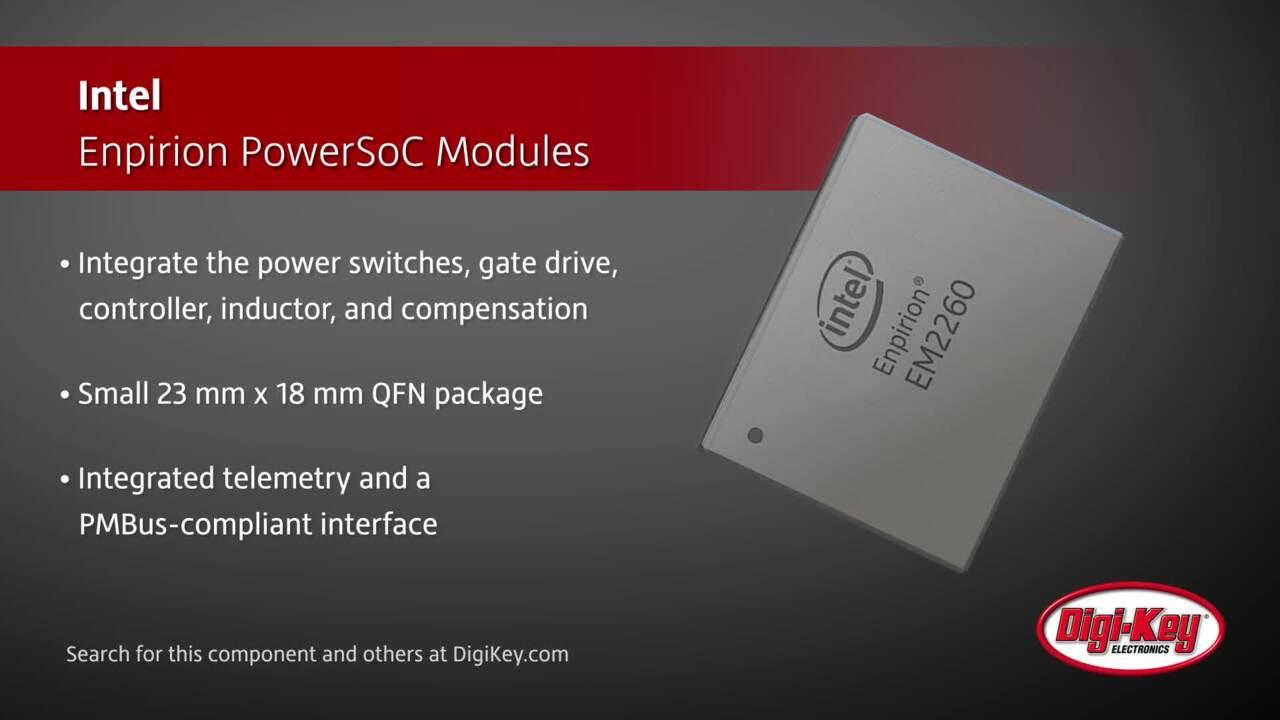 Intel® Enpirion® EM2260 and EM2280 Digital PowerSoC Modules   Digi-Key Daily