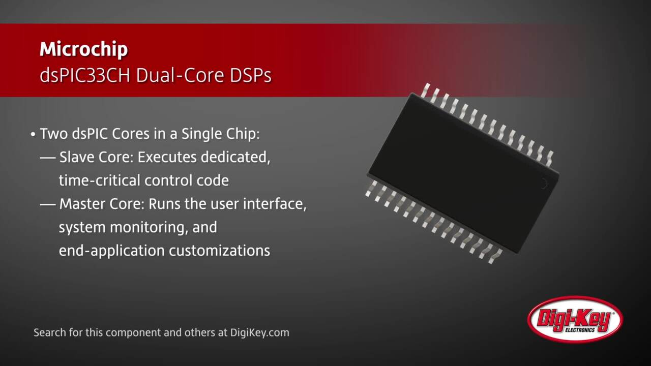 Microchip dsPIC33CH Dual-Core DSPs | Digi-Key Daily