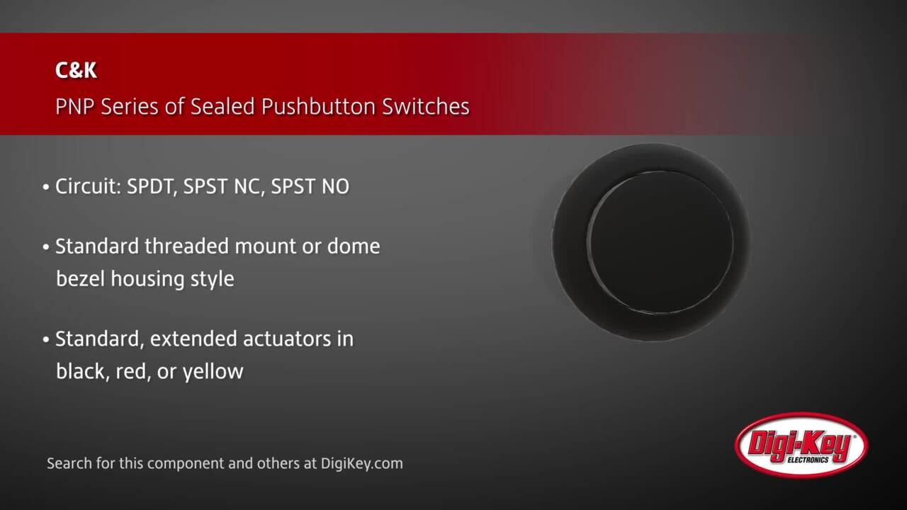 C&K PNP Series Sealed Pushbutton Switches | Digi-Key Daily