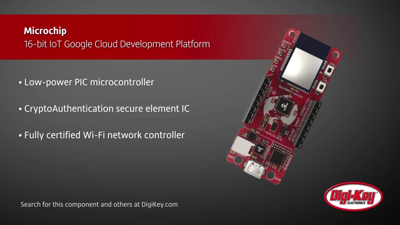 Microchip 16-bit IoT Google Cloud Development Platform | Digi-Key Daily