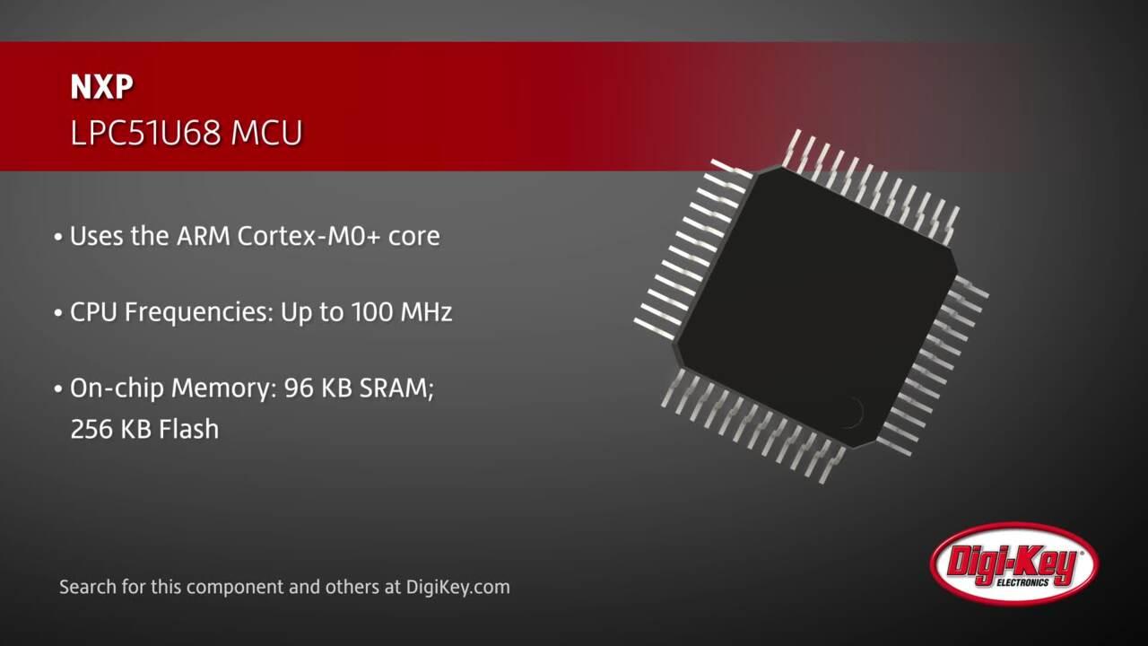 NXP LPC51U68 MCU | Digi-Key Daily