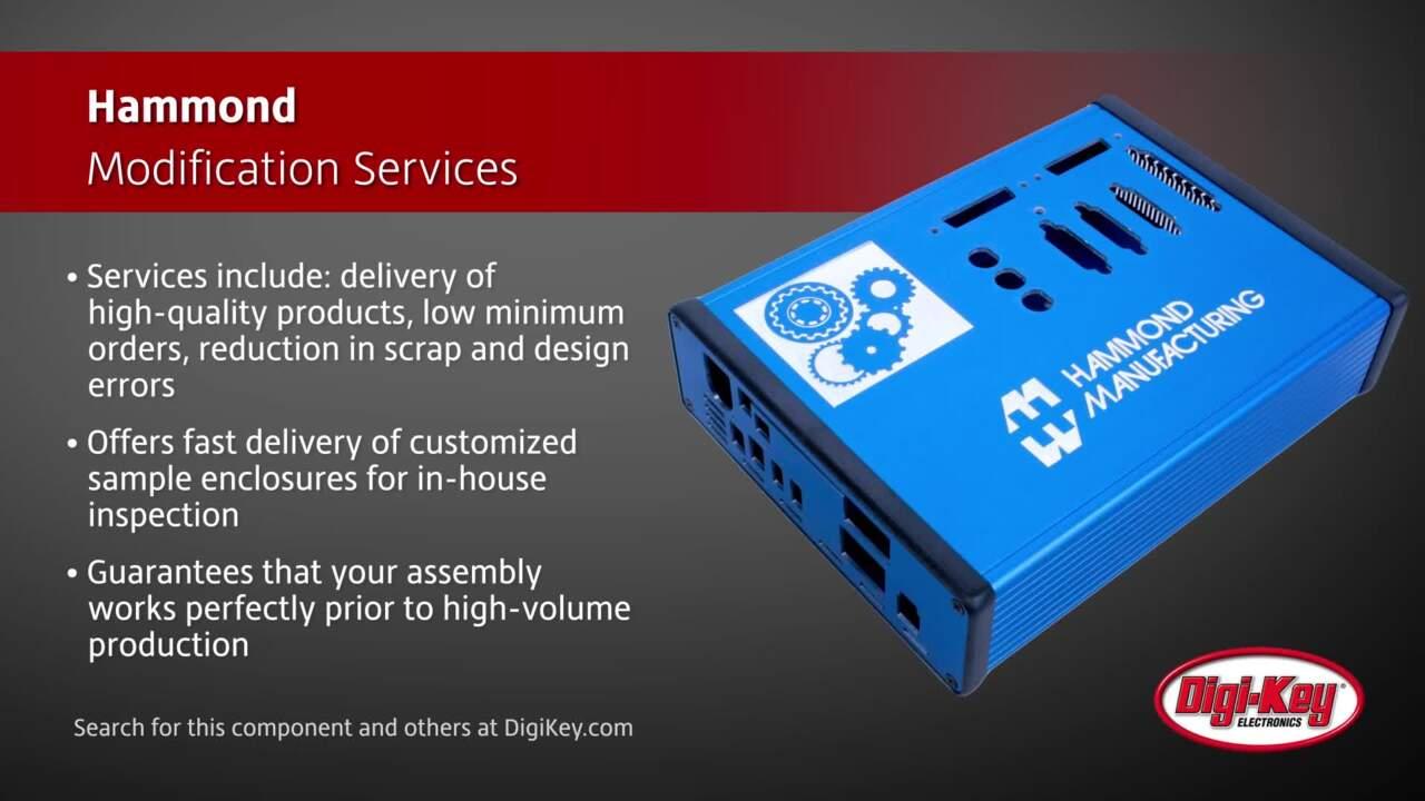 Hammond Modification Services | Digi-Key Daily