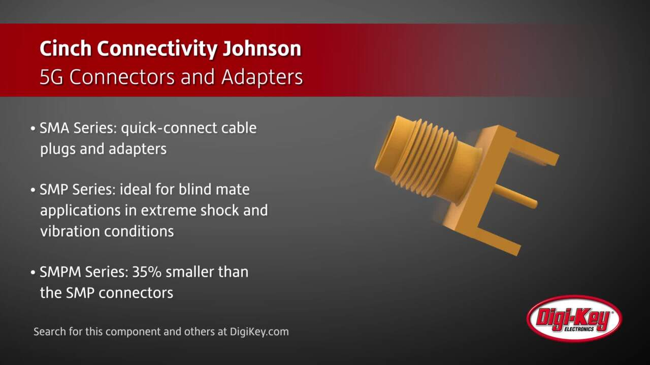 Cinch Connectivity Johnson 5G Connectors and Adapters | Digi-Key Daily