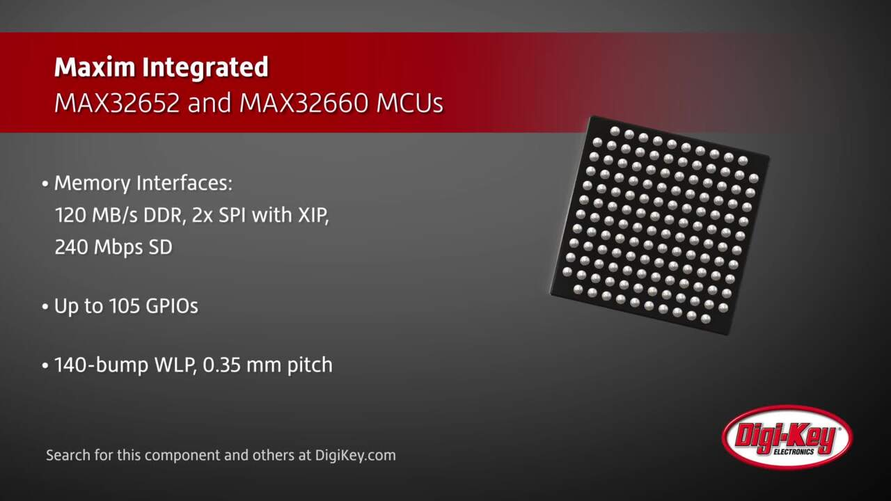 Maxim MAX32652 and MAX32660 MCUs | Digi-Key Daily