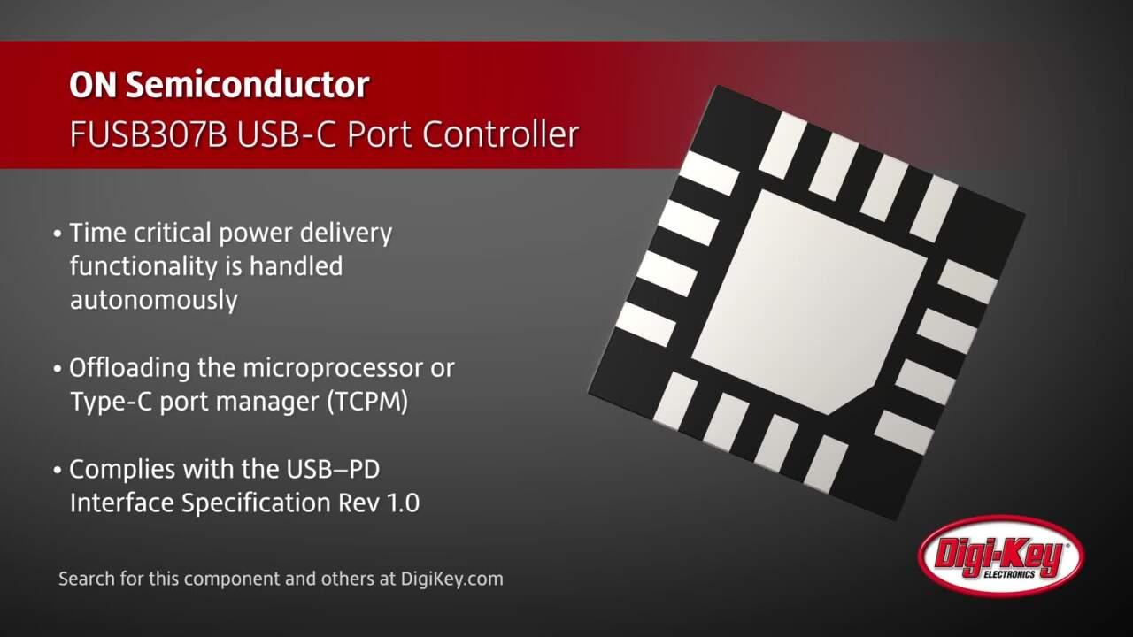 ON Semiconductor FUSB307B USB Type-C Port Controller | Digi-Key Daily