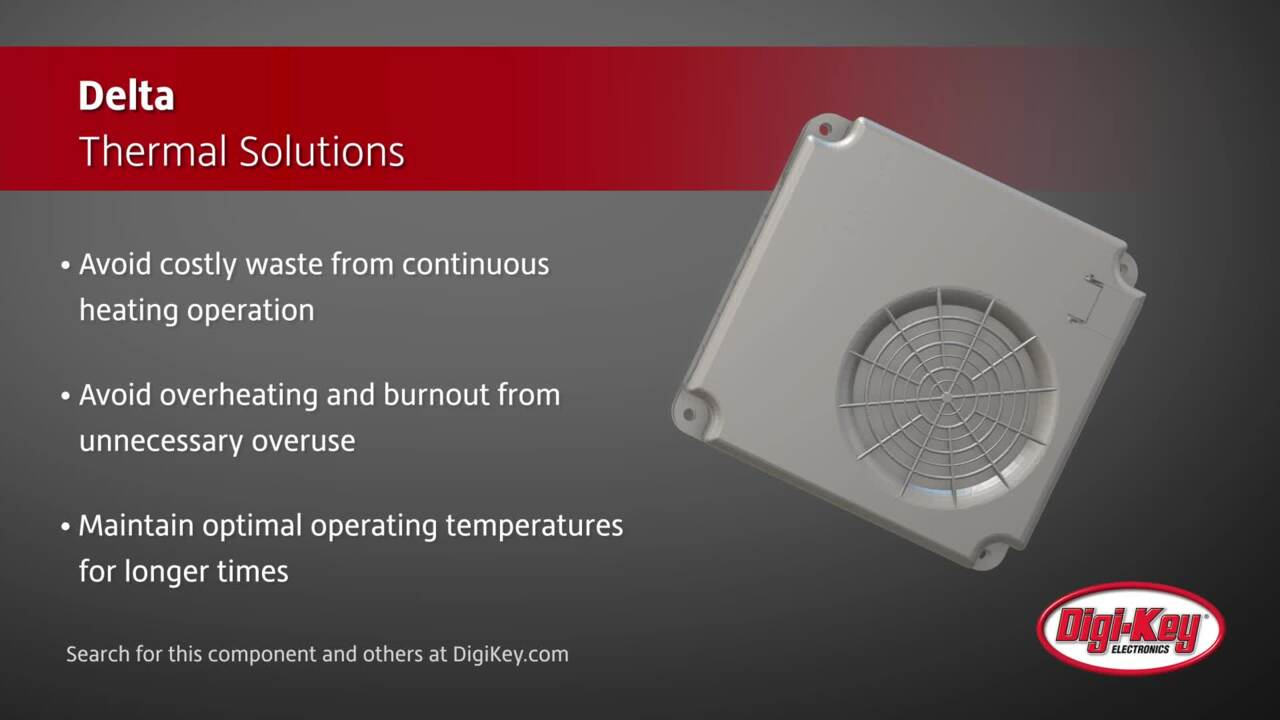 Delta Thermal Solutions | Digi-Key Daily