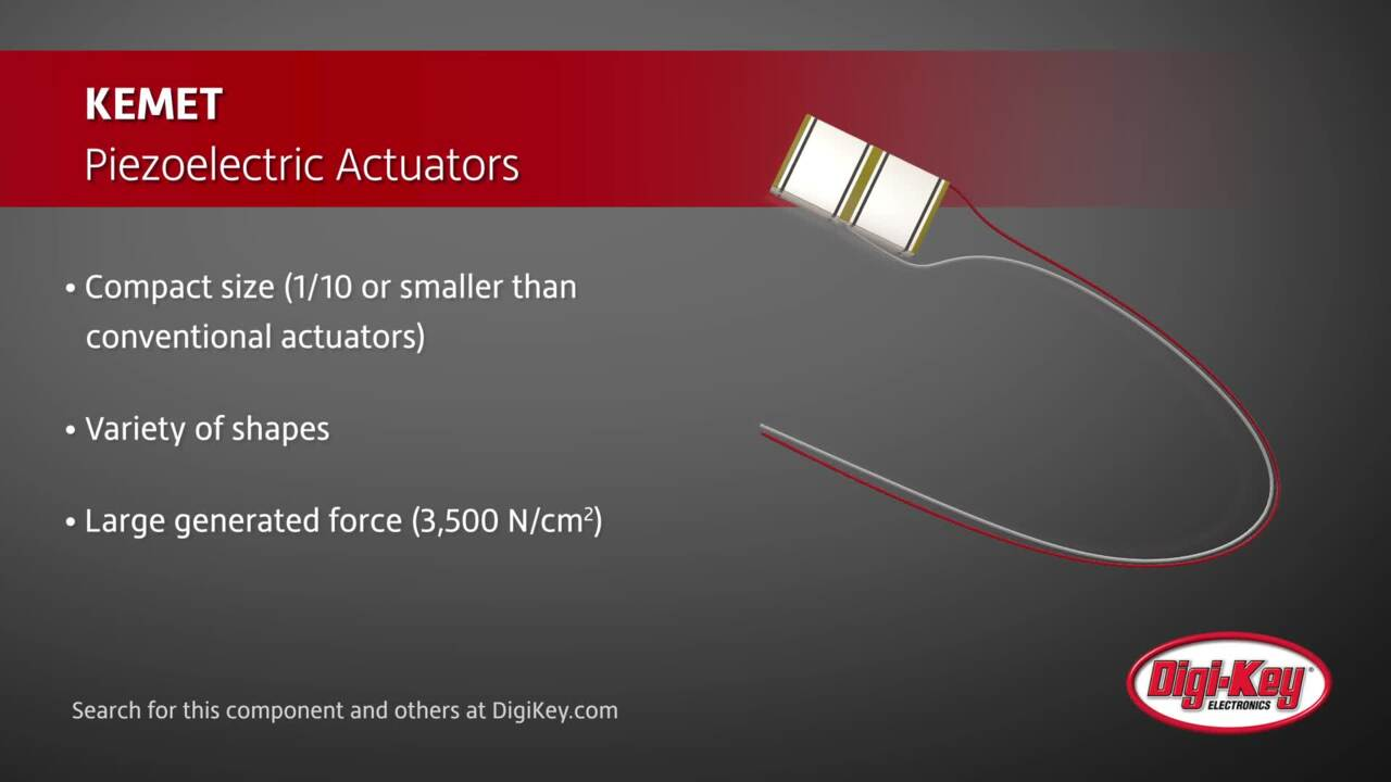 KEMET Piezoelectric Actuators | Digi-Key Daily