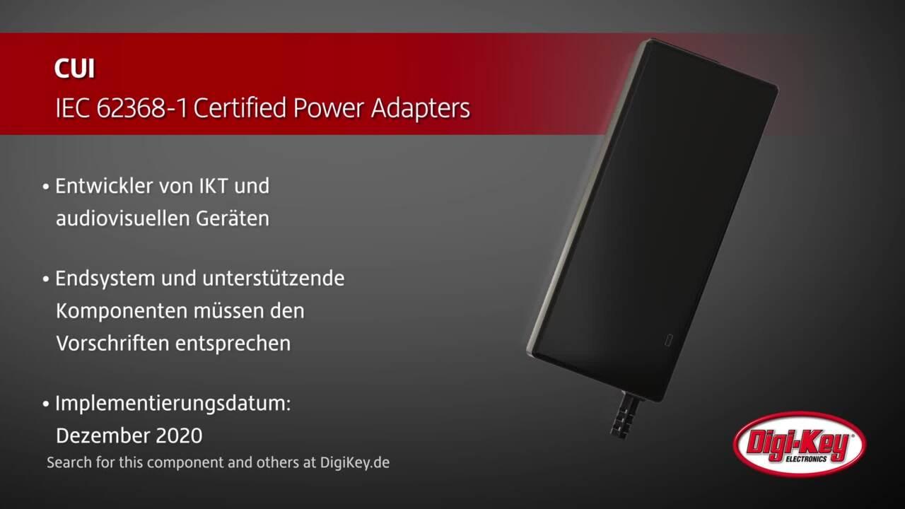 CUI IEC 62368-1 Adapters   Digi-Key Daily