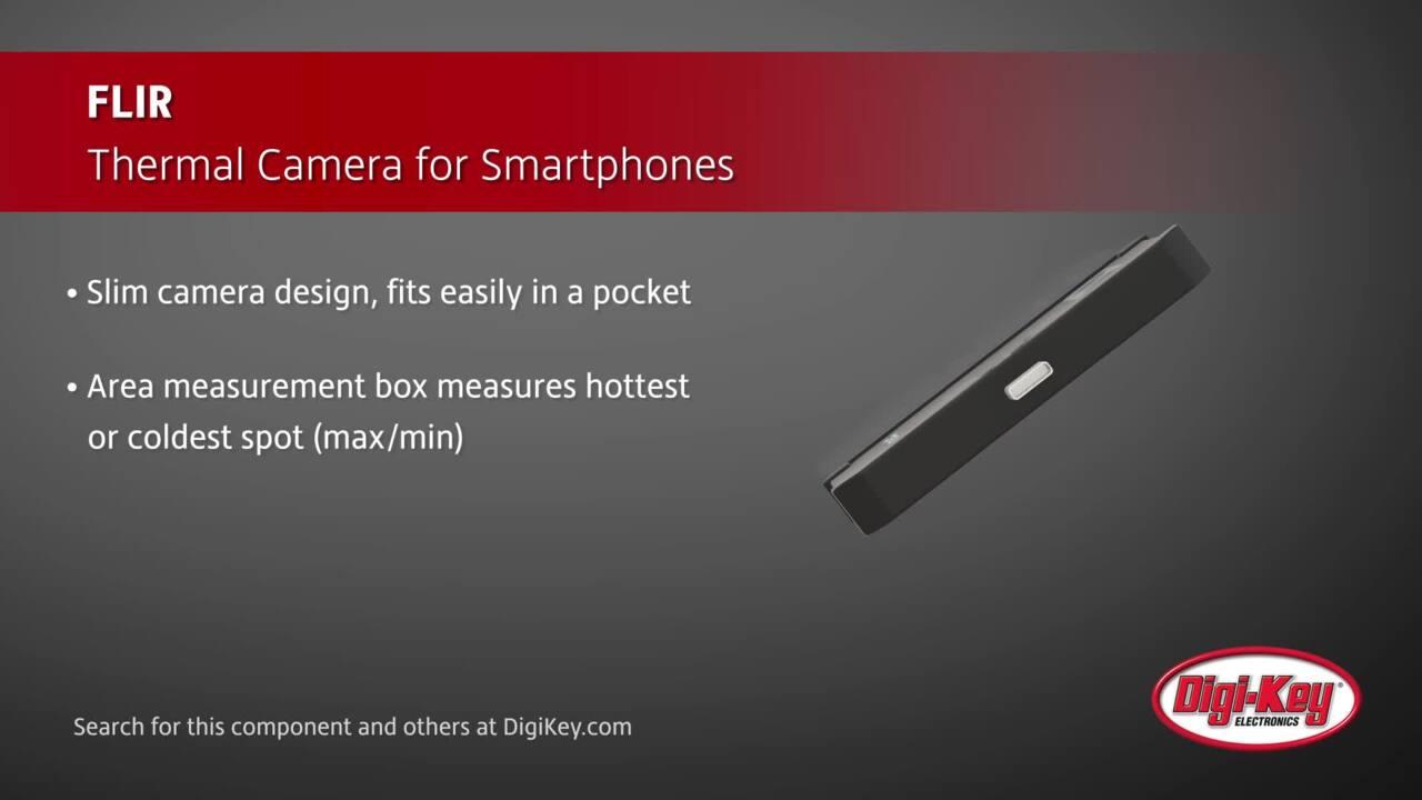 FLIR Thermal Camera for Smartphones | Digi-Key Daily