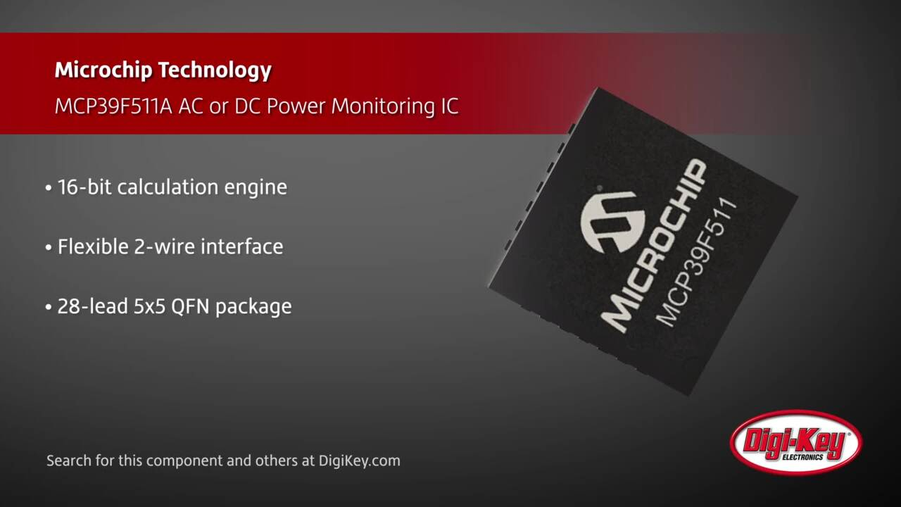 Microchip MCP39F511A AC or DC Power Monitoring IC | Digi-Key Daily