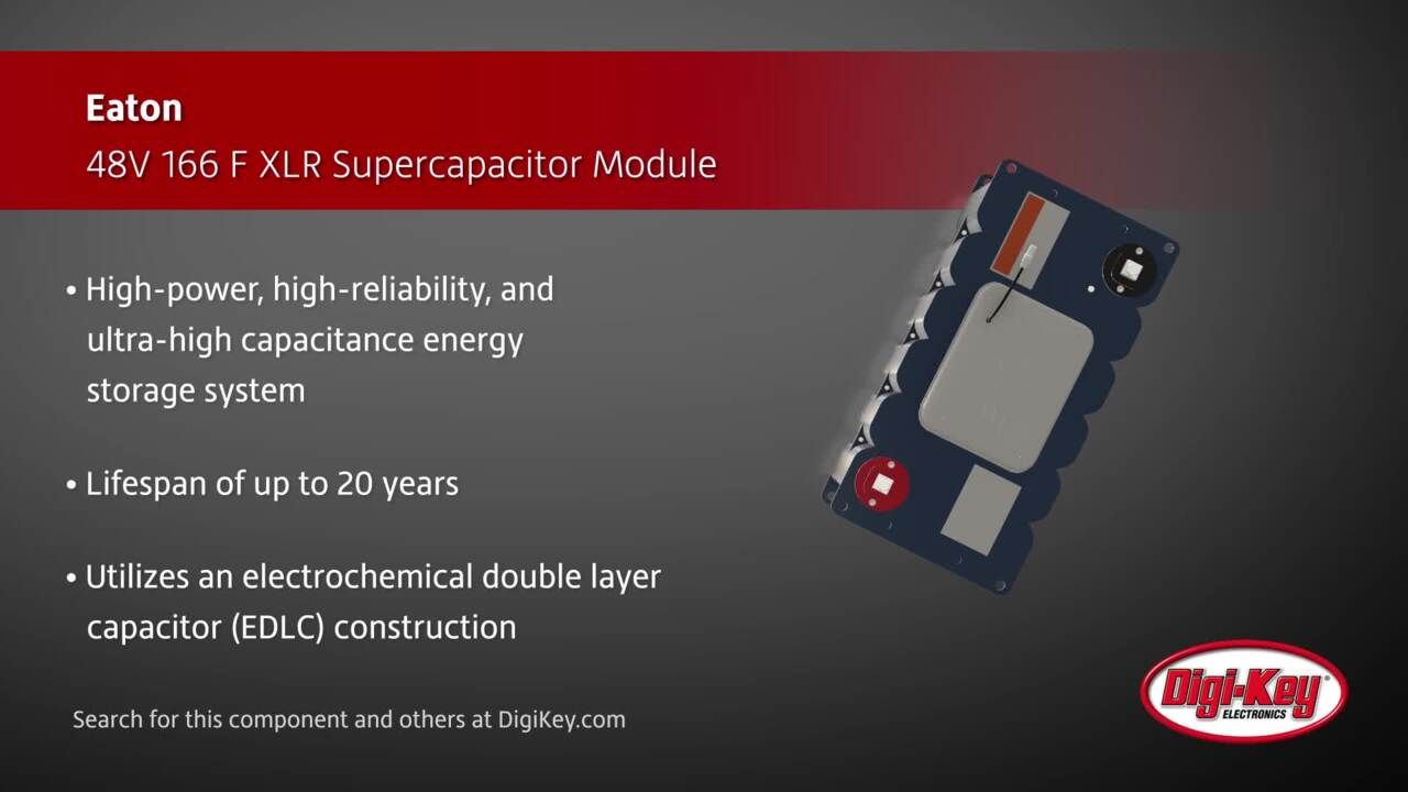 Supercapacitor Options For Energy Harvesting Digikey Media To Getquot All Datas In Electrical Science Capacitors Eaton Xlr Module Digi Key Daily