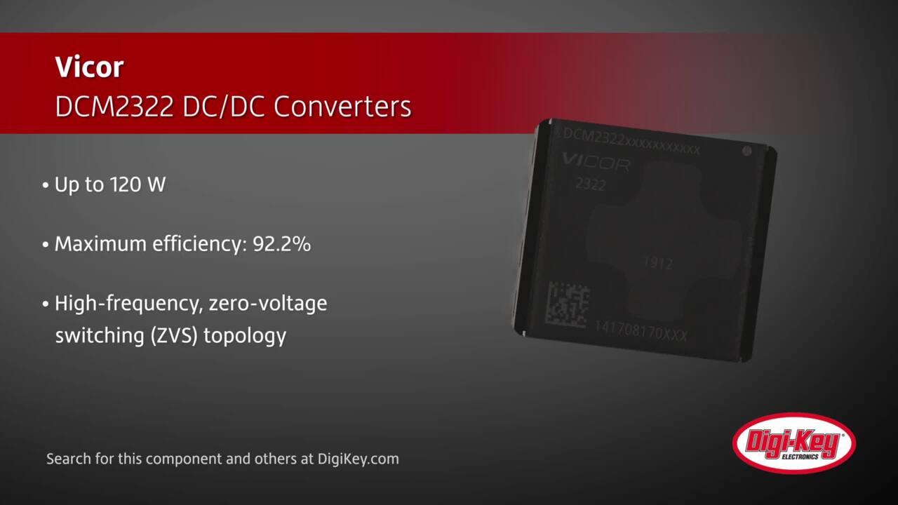 Vicor DCM2322 DC/DC Converters | Digi-Key Daily