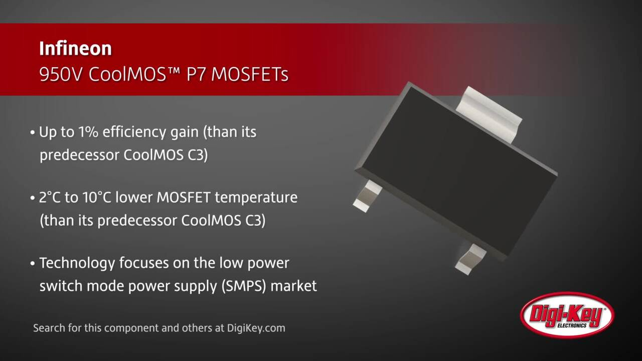 Infineon 950 V CoolMOS™ P7 MOSFETs | Digi-Key Daily