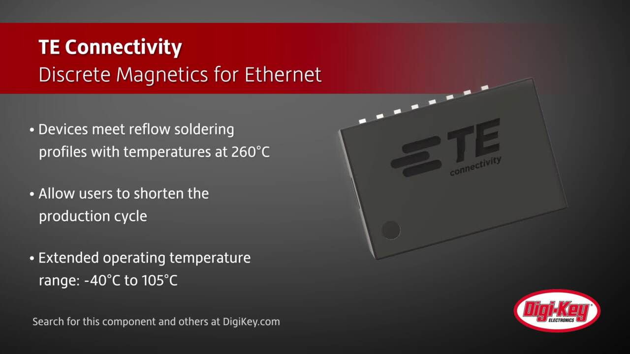 TE Connectivity Discrete Magnetics for Ethernet | Digi-Key Daily