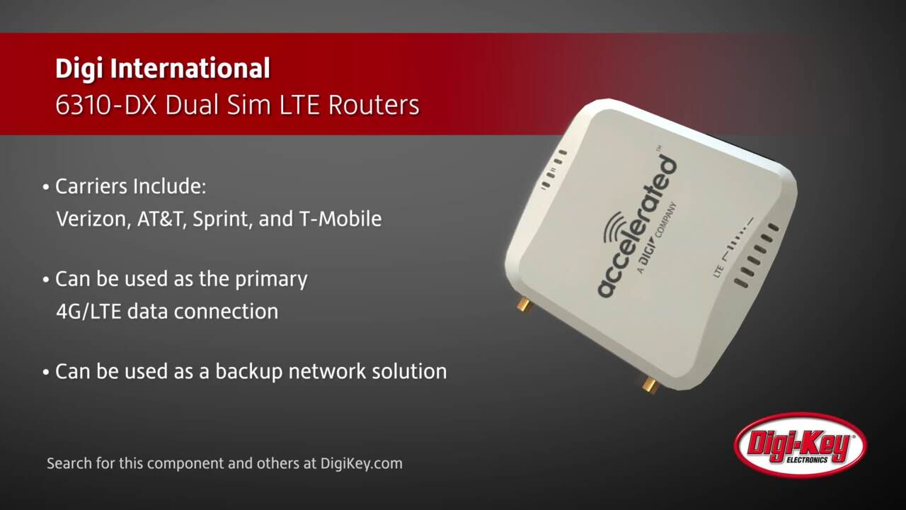 Digi International 6310-DX Dual Sim LTE Routers | Digi-Key Daily