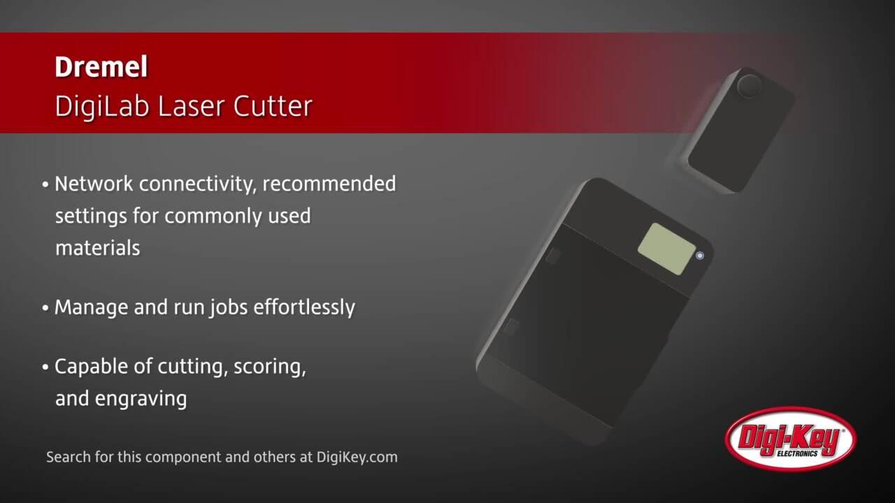 Dremel DigiLab Laser Cutter | Digi-Key Daily