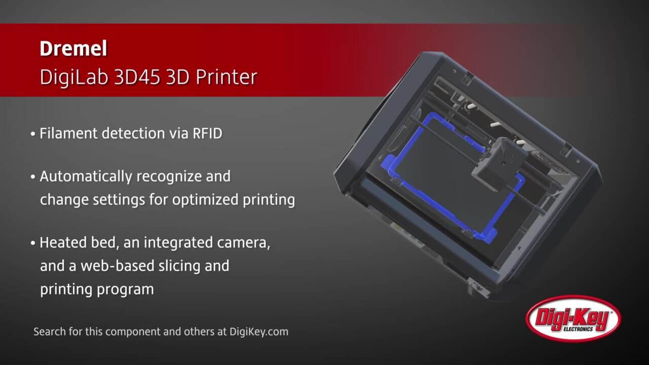 Dremel DigiLab 3D45 3D Printer | Digi-Key Daily