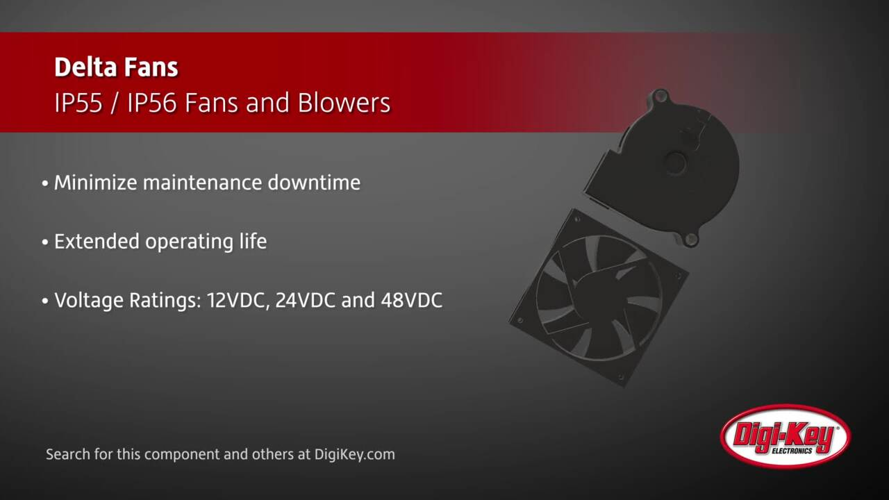 Delta Fans IP55 and IP56 Fans and Blowers | Digi-Key Daily