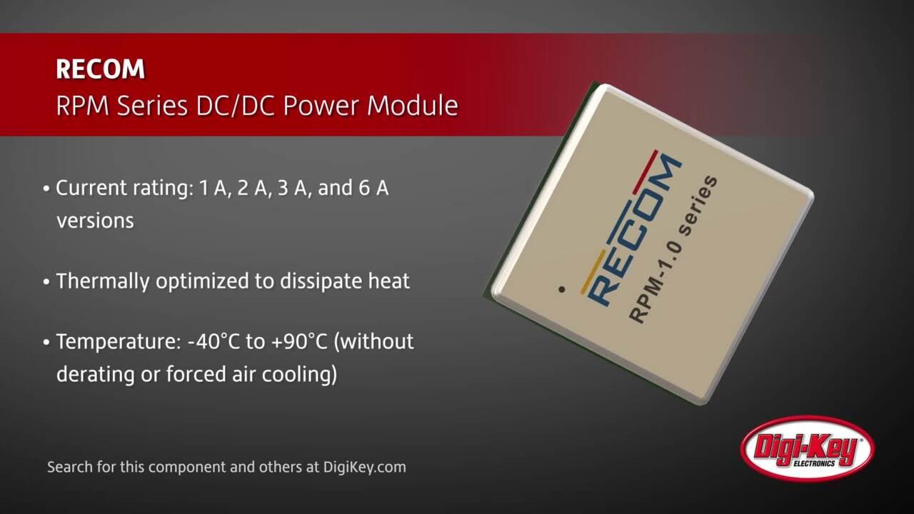 RECOM RPM Series DC/DC Power Module | Digi-Key Daily