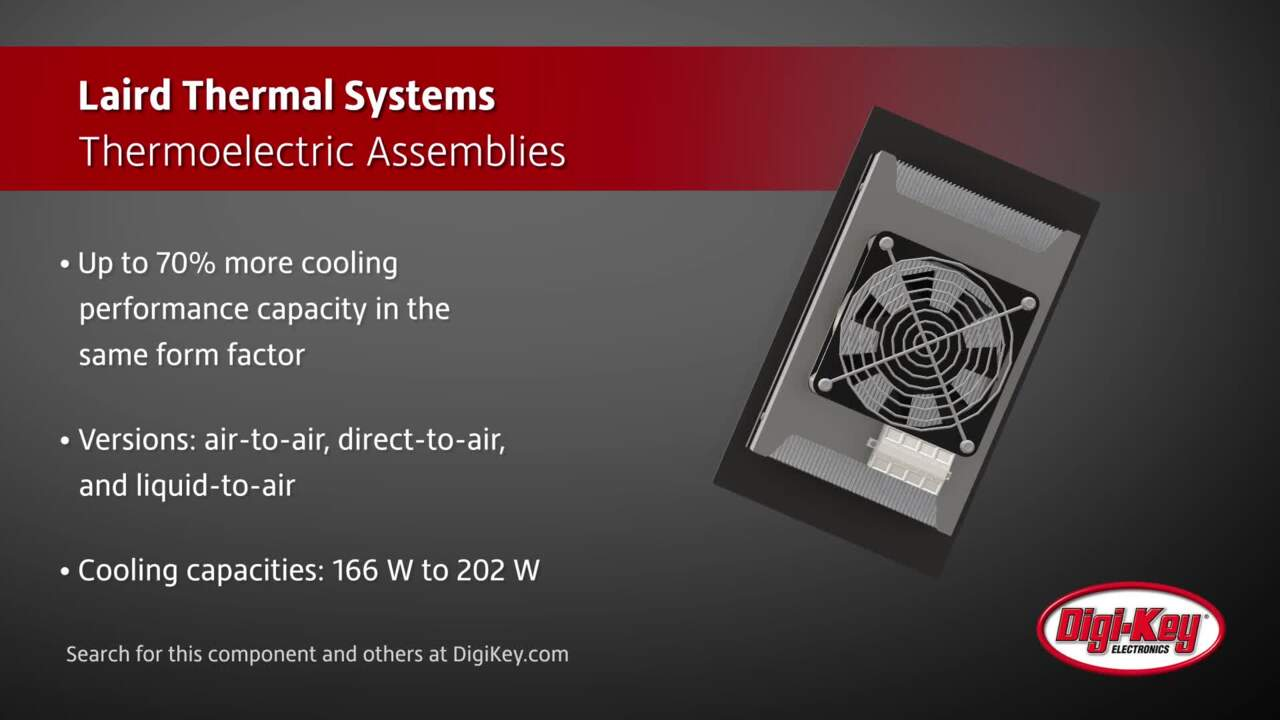 Laird Thermal Systems Thermoelectric Assemblies | Digi-Key Daily