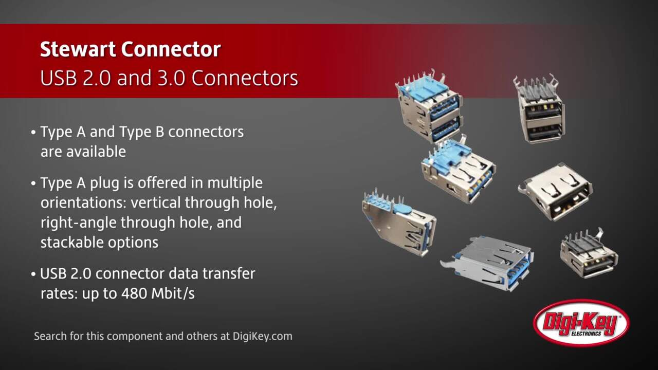 Stewart Connector USB 2.0 and 3.0 Connectors | Digi-Key Daily