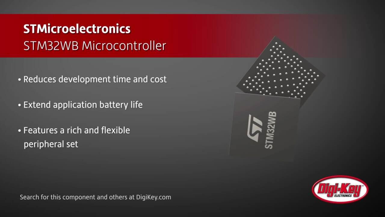 STMicroelectronics STM32WB Microcontroller | Digi-Key Daily
