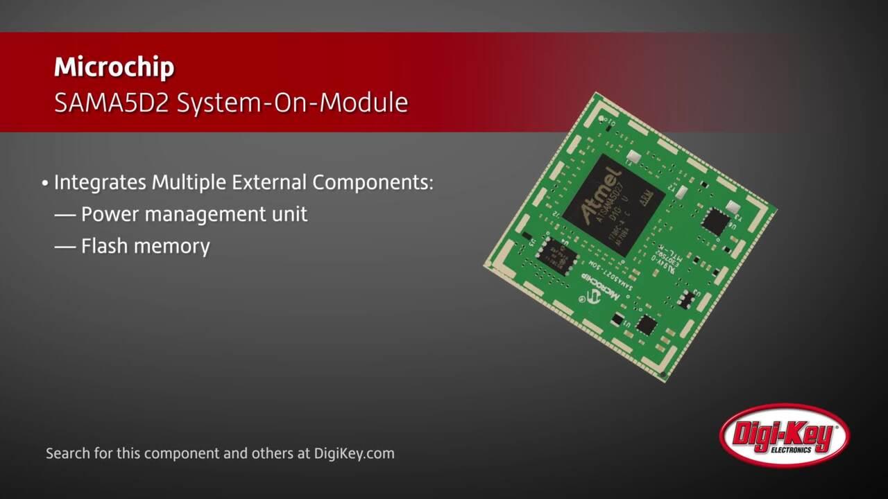Microchip SAMA5D2 System-On-Module | Digi-Key Daily