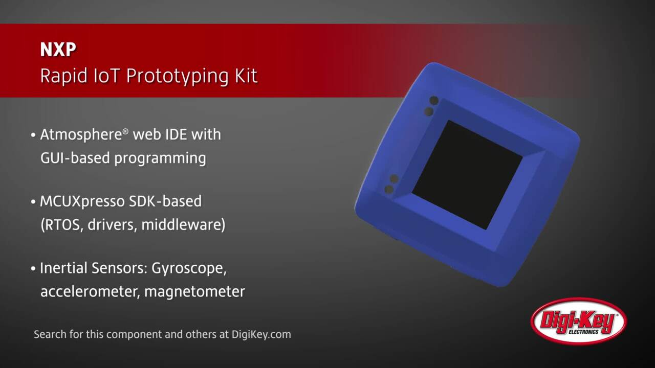 NXP Rapid IoT Prototyping Kit | Digi-Key Daily